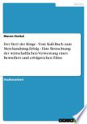 Der Herr der Ringe   Vom Kult Buch zum Merchandising Erfolg   Eine Betrachtung der wirtschaftlichen Verwertung eines Bestsellers und erfolgreichen Films