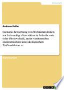 Szenario-Bewertung von Wohnimmobilien nach einmaliger Investition in Solarthermie oder Photovoltaik, unter variierenden ökonomischen und ökologischen Einflussfaktoren