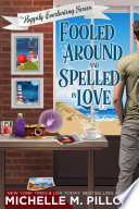 Fooled Around And Spelled In Love A Cozy Paranormal Mystery