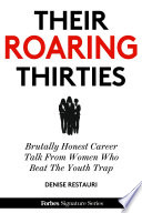 Their Roaring Thirties  Brutally Honest Career Talk From Women Who Beat The Youth Trap