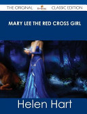 Mary Lee The Red Cross Girl The Original Classic Edition
