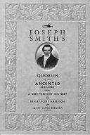 Joseph Smith s Quorum of the Anointed  1842 1845