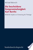 Die bescheidene Kompromisslosigkeit der Theologie Karl Barths