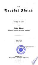 Der Prophet Jsaias. Uebersetzt und erklärt von Peter Schegg