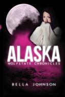 Alaska by Bella Johnson