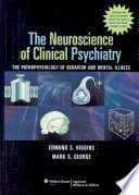 The Neuroscience Of Clinical Psychiatry book