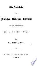 Geschichte der deutschen National-Literatur von ihren ersten Anfängen bis auf unsere Tage