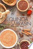 Le quinoa et le sarrasin pour votre sant