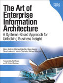 The Art Of Enterprise Information Architecture : the real-time value of information tomorrow's...