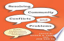 Resolving Community Conflicts And Problems : civil society, even when the groups...