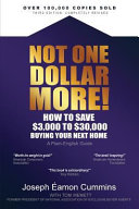 Not One Dollar More  How to Save  3 000 to  30 000 Buying Your Next Home