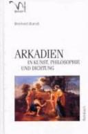 Arkadien in Kunst  Philosophie und Dichtung