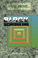 Think About   Block Scheduling