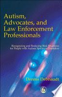 Autism  Advocates and Law Enforcement Professionals