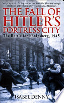 Fall Of Hitler S Fortress City : the red army's onslaught ....