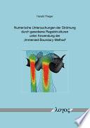 """Numerische Untersuchungen der Strömung durch gewobene Regelstrukturen unter Anwendung der """"Immersed-Boundary-Method"""""""