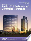 Autodesk Revit 2020 Architectural Command Reference : for all of autodesk revit's...