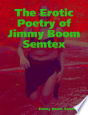 The Erotic Poetry of Jimmy Boom Semtex
