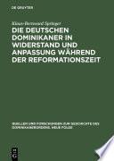 Die deutschen Dominikaner in Widerstand und Anpassung während der Reformationszeit