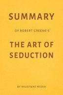 download ebook summary of robert greene's the art of seduction by milkyway media pdf epub