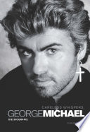 Careless Whispers  George Michael     Die Biografie