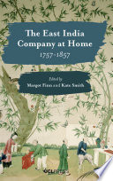 East India Company at Home, 1757-1857 Empire In Asia Shaped British Country Houses