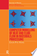 Computer Modelling Of Heat And Fluid Flow In Materials Processing
