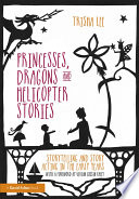 Princesses  Dragons and Helicopter Stories