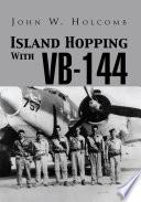 Island Hopping With VB-144 : ...