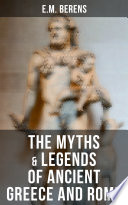 The Myths   Legends of Ancient Greece and Rome