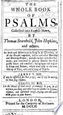 The Whole Book of Psalms  collected into English metre  by Thomas Sternhold  John Hopkins and others  etc