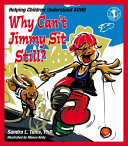 Why Can t Jimmy Sit Still