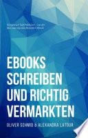 Ebooks schreiben und richtig vermarkten