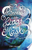 The Princess in the Opal Mask Book PDF