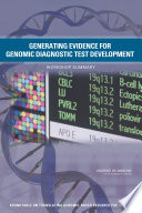 Generating Evidence For Genomic Diagnostic Test Development : have developed genetic tests that...