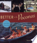 Better in the Poconos  The Story of Pennsylvania  s Vacationland