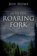 Into the Roaring Fork