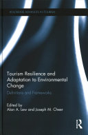 Tourism Resilience And Adaptation To Environmental Change : core of our understanding and management of...