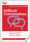 Difficult Conversations  HBR 20 Minute Manager Series