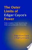 The Outer Limits of Edgar Cayce  39 s Power