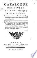 Catalogue Des Livres De La Biblioth Que De Feu M Picard Etc Compiled By J B Glomy