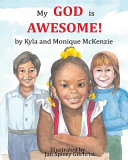 My God Is Awesome! : illustrates the wondrous creations of god...