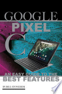 Google Pixel C  An Easy Guide to the Best Features