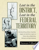 Lost In The District Lost In The Federal Territory The Life And Times Of Doctor David Ross Surgeon Sot Weed Factor Importer Of Human Labor Of Bladensburg Maryland And Related Individuals