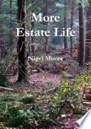 More Estate Life