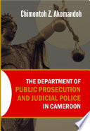 The Department Of Public Prosecution And Judicial Police In Cameroon