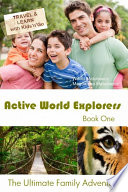 Active World Explorers The Ultimate Family Adventure Book One