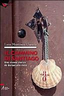 Il cammino di Santiago  Una visione storica da Burgos alla meta