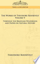 The Works of Theodore Roosevelt   Volume
