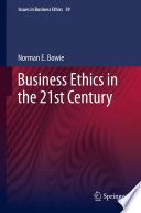 Business Ethics in the 21st Century